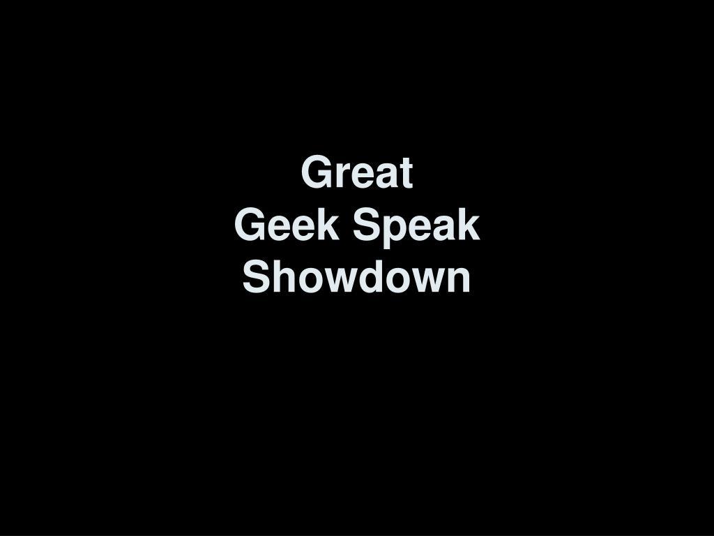 great geek speak showdown l.