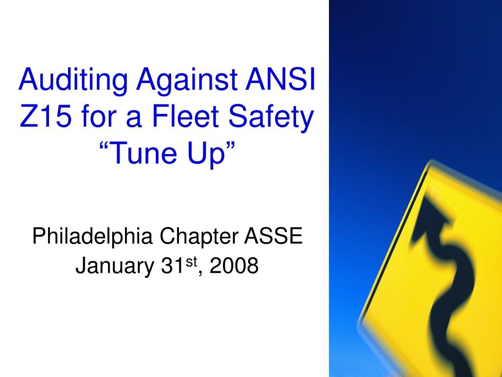 auditing against ansi z15 for a fleet safety tune up l.