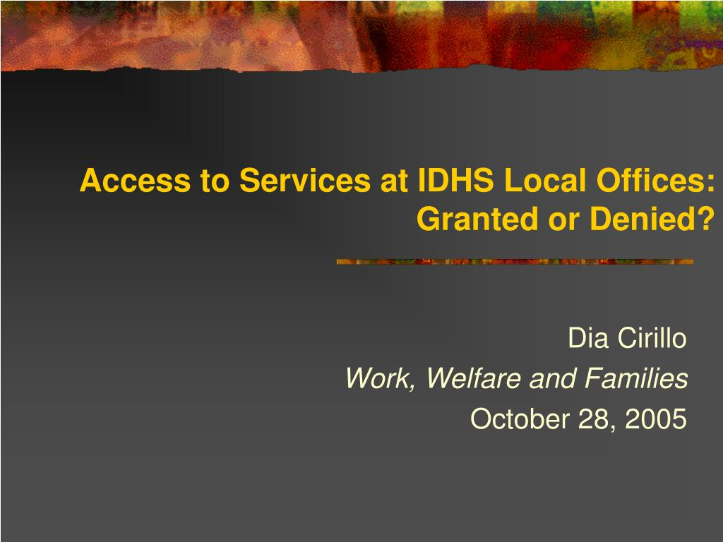 access to services at idhs local offices granted or denied l.