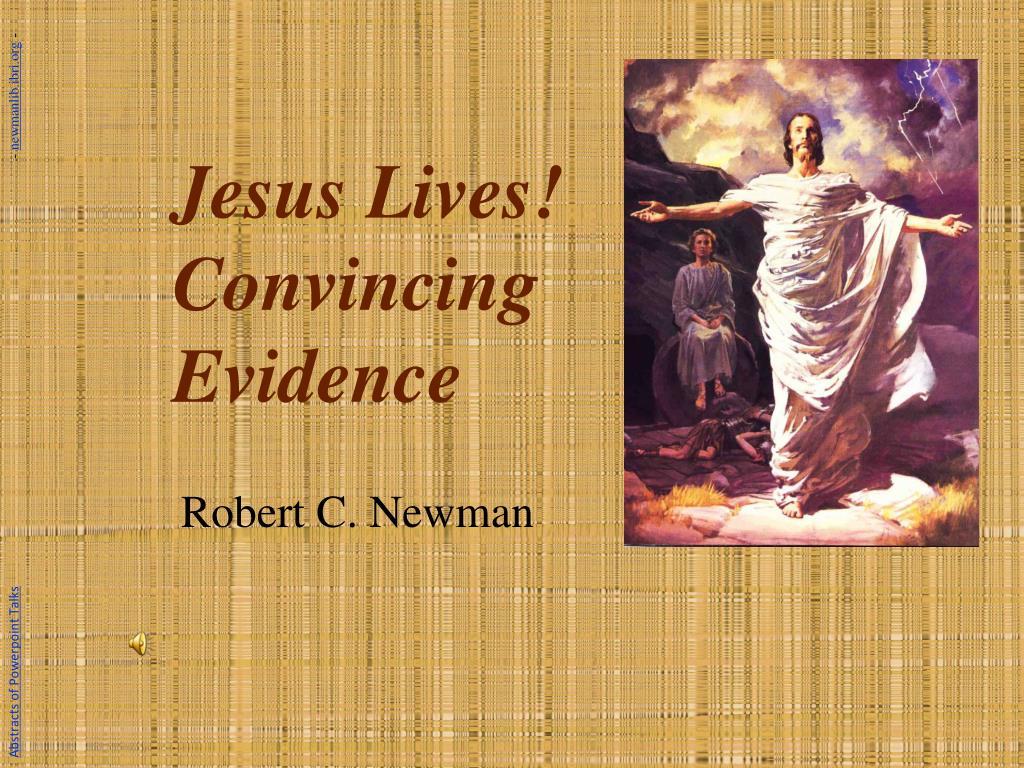 jesus lives convincing evidence l.