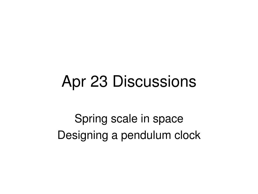 apr 23 discussions l.