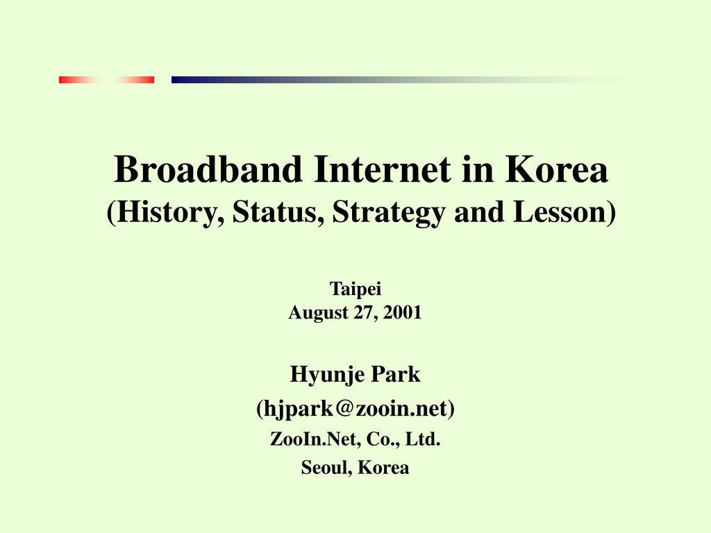 broadband internet in korea history status strategy and lesson l.
