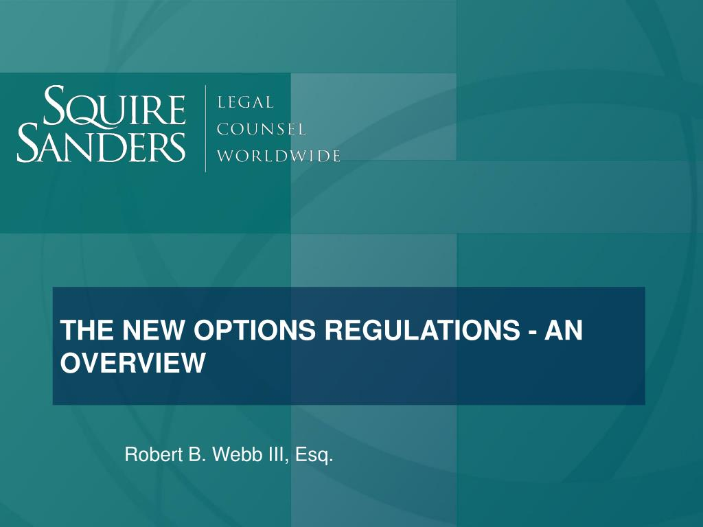 the new options regulations an overview l.