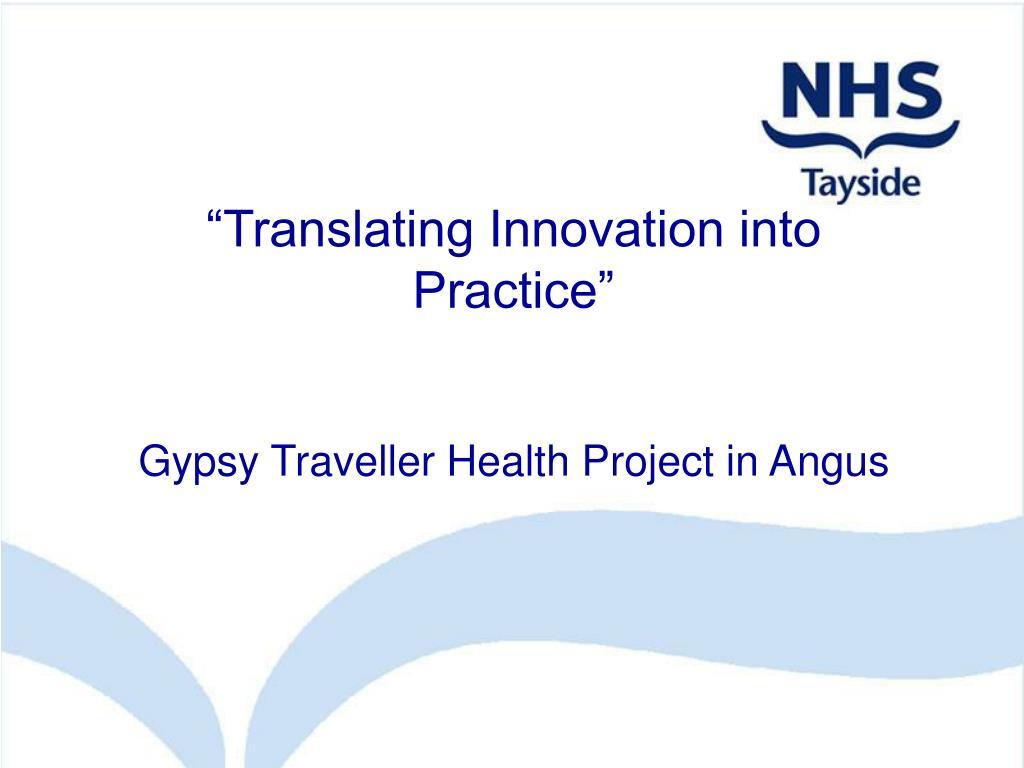 translating innovation into practice l.