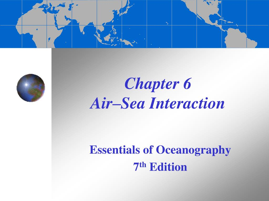 chapter 6 air sea interaction l.