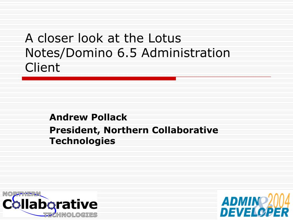 a closer look at the lotus notes domino 6 5 administration client l.