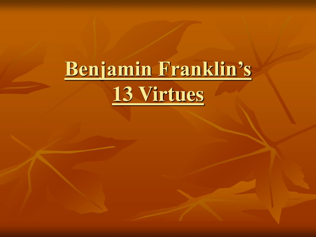 benjamin franklin s 13 virtues l.