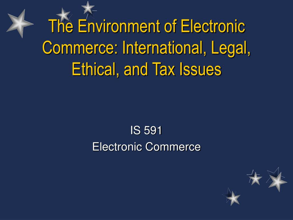 the environment of electronic commerce international legal ethical and tax issues l.