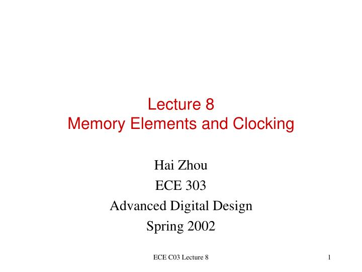 lecture 8 memory elements and clocking n.