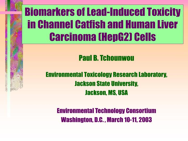 biomarkers of lead induced toxicity in channel catfish and human liver carcinoma hepg2 cells n.