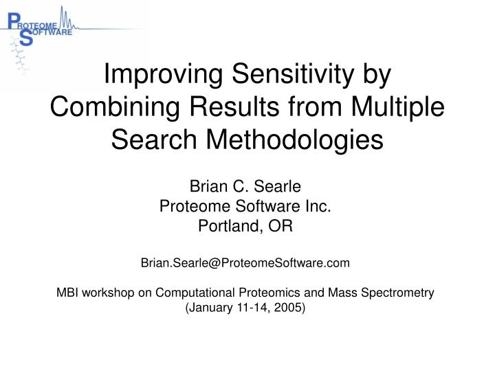 improving sensitivity by combining results from multiple search methodologies n.