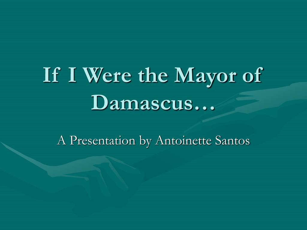 if i were the mayor of damascus l.