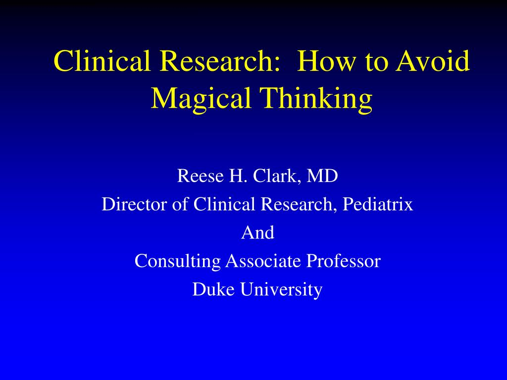 clinical research how to avoid magical thinking l.