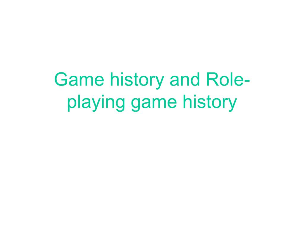 game history and role playing game history l.