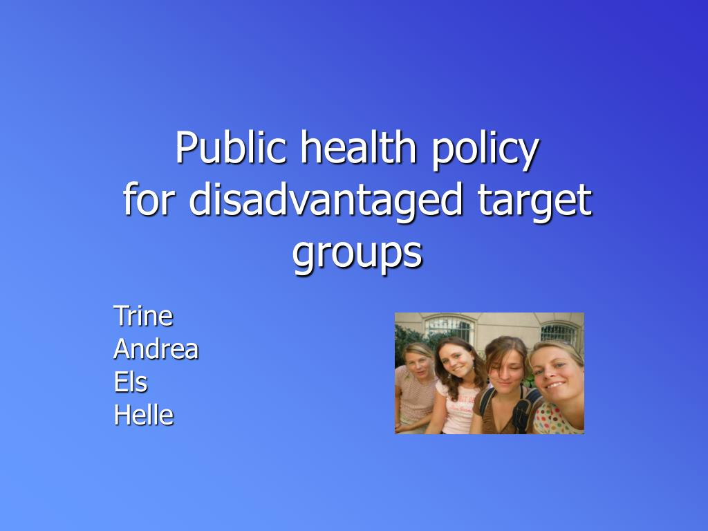 public health policy for disadvantaged target groups l.