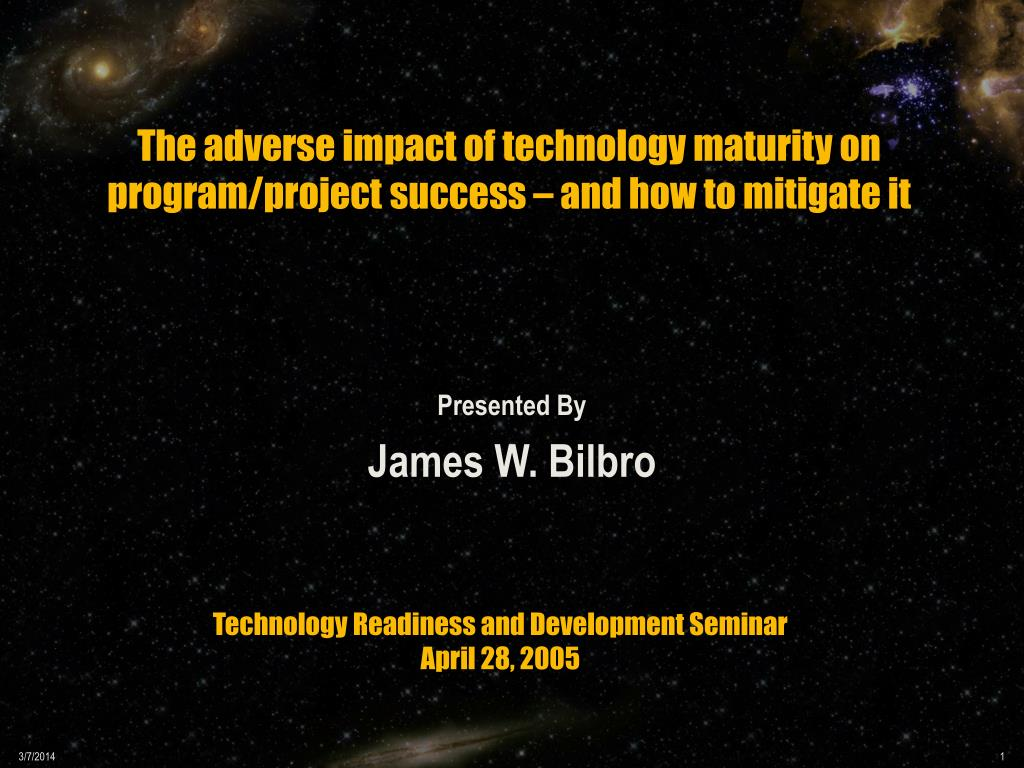 the adverse impact of technology maturity on program project success and how to mitigate it l.