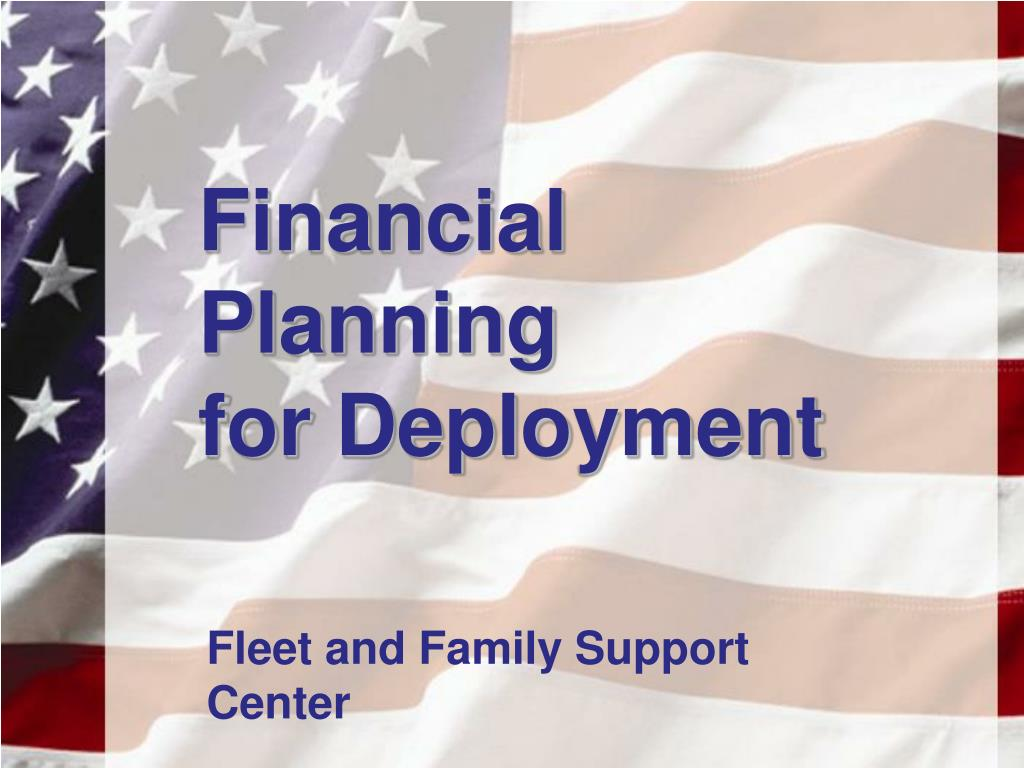 financial planning for deployment l.