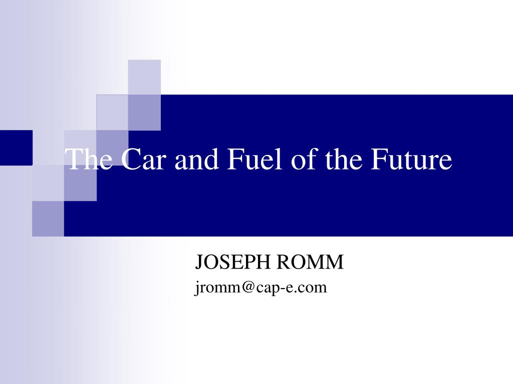 the car and fuel of the future l.