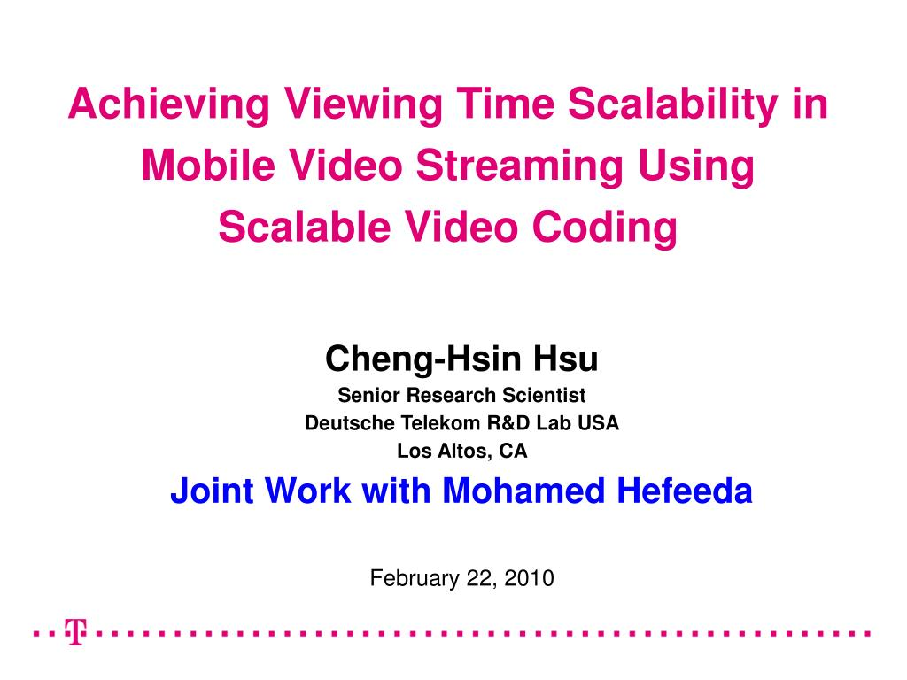 achieving viewing time scalability in mobile video streaming using scalable video coding l.