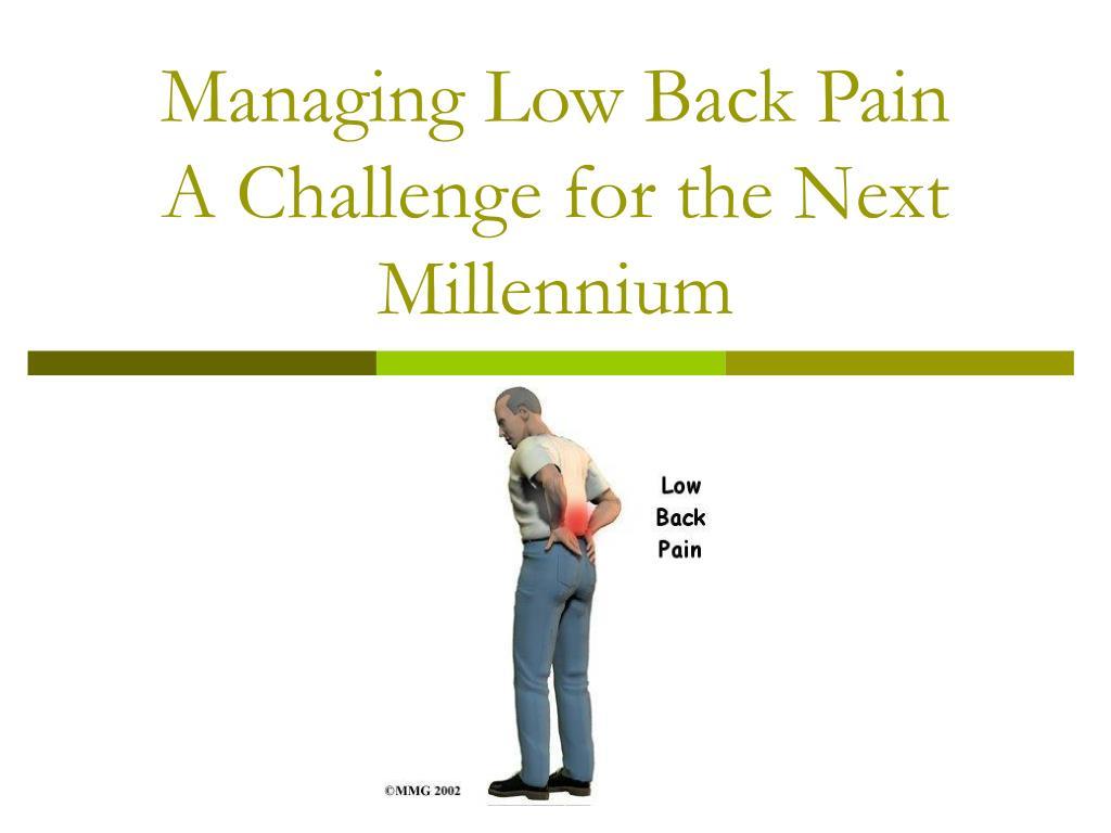 managing low back pain a challenge for the next millennium l.