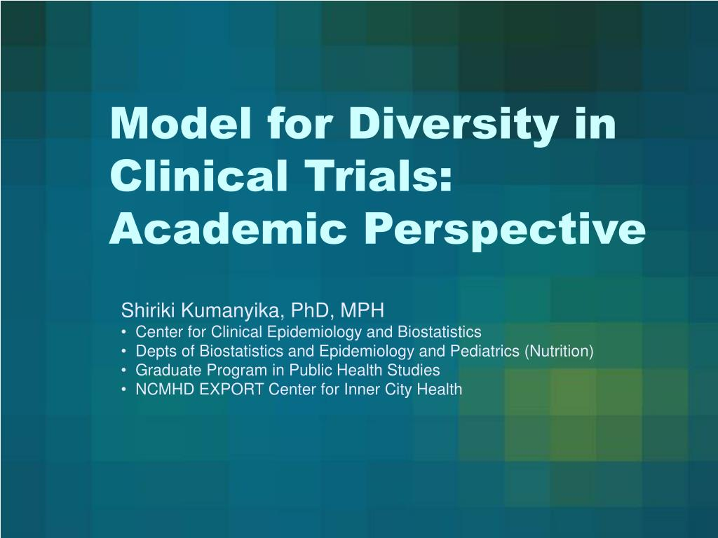 model for diversity in clinical trials academic perspective l.