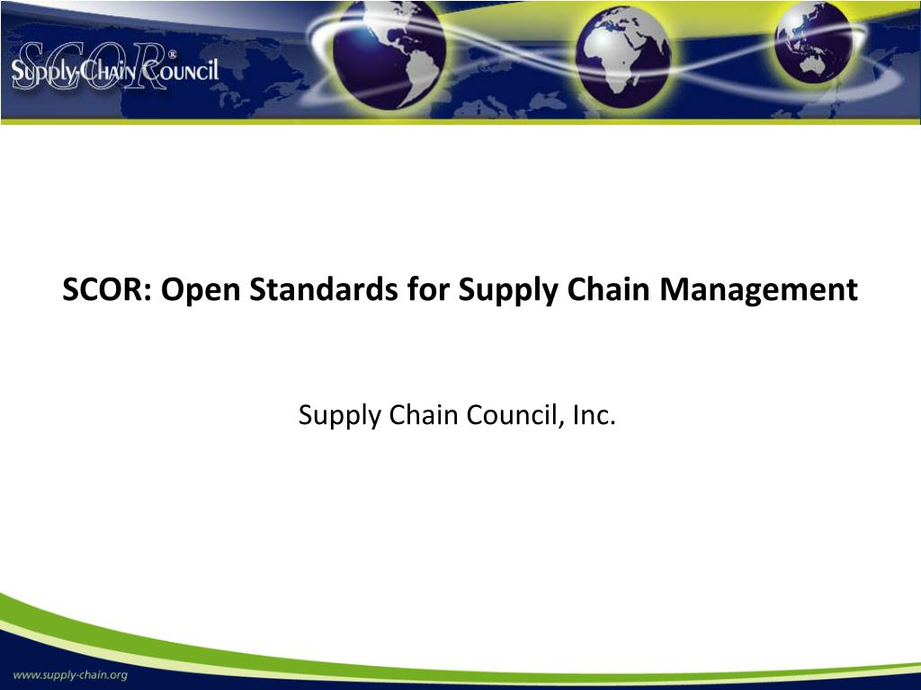 scor open standards for supply chain management l.