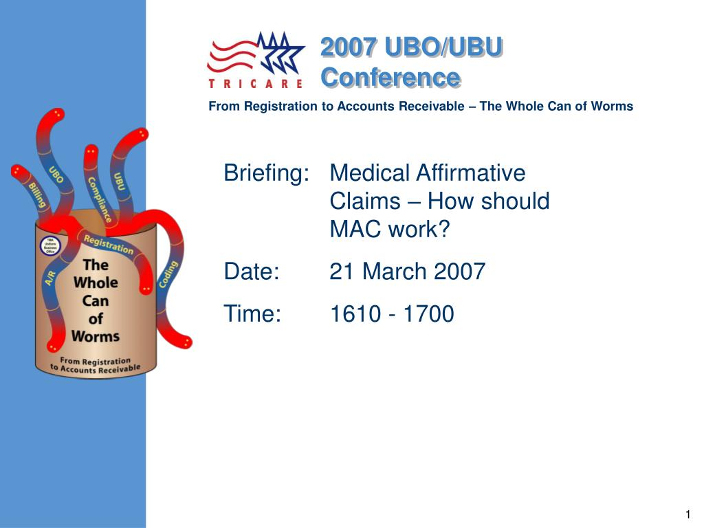briefing medical affirmative claims how should mac work date 21 march 2007 time 1610 1700 l.