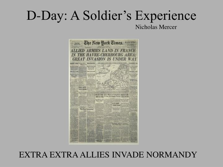 d day a soldier s experience nicholas mercer n.