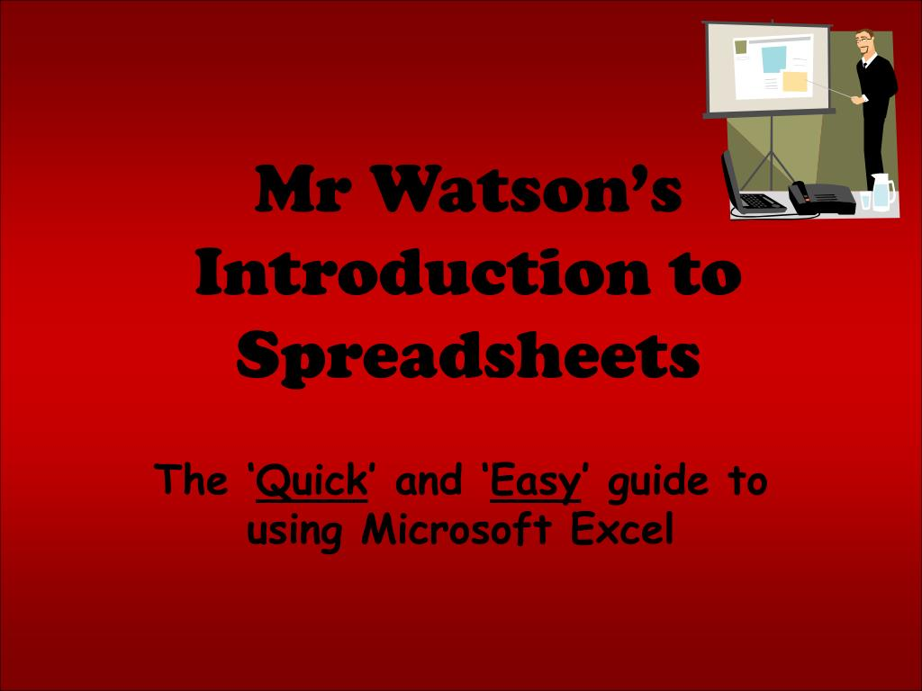 mr watson s introduction to spreadsheets l.