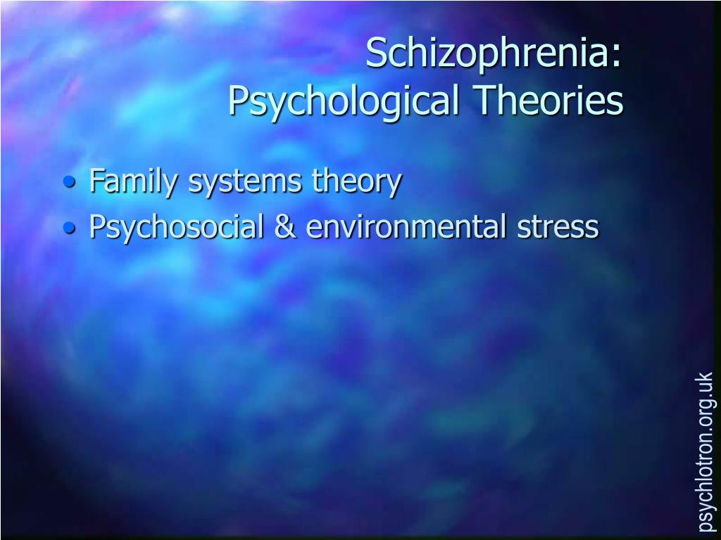 schizophrenia psychological theories l.