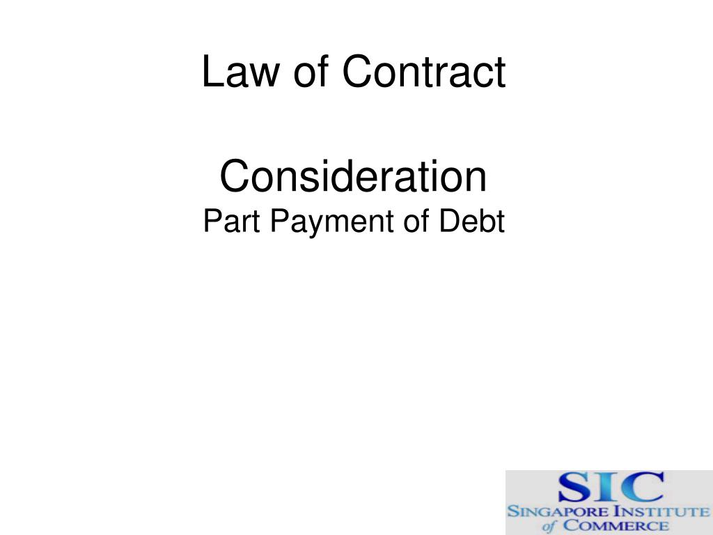 law of contract consideration part payment of debt l.