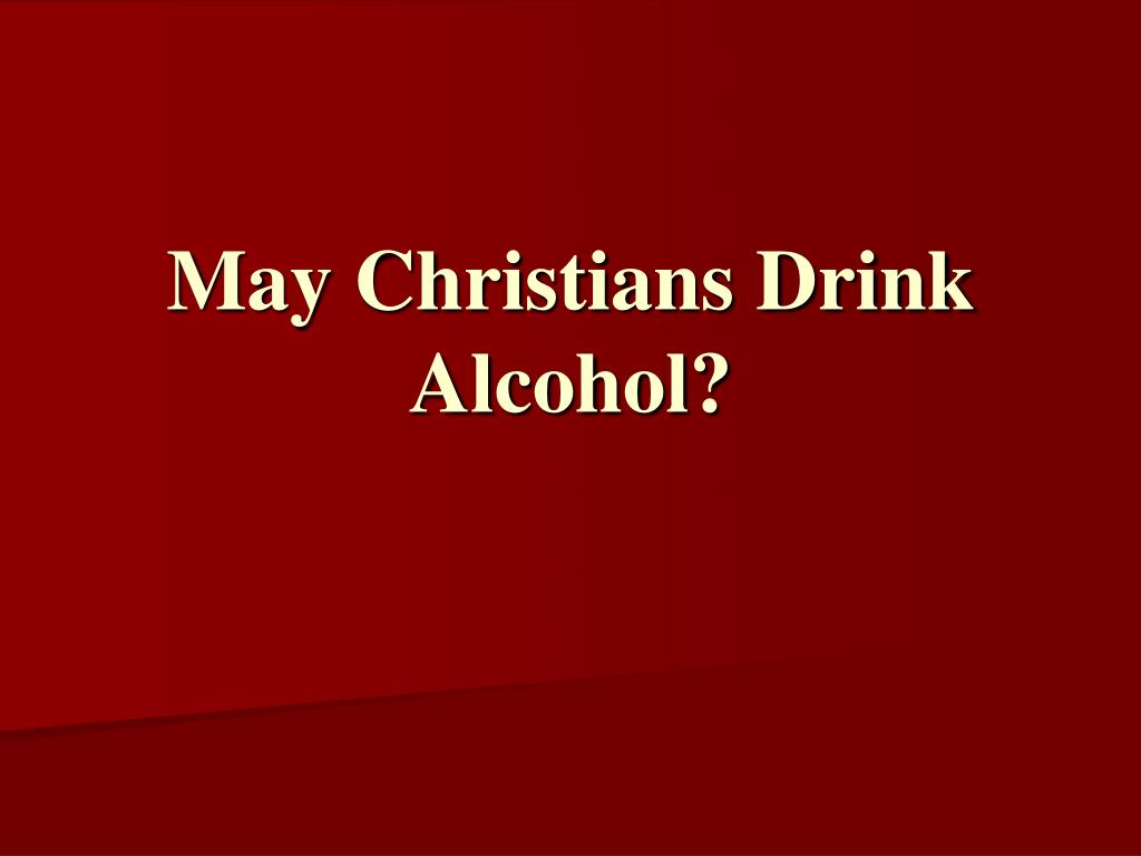 may christians drink alcohol l.