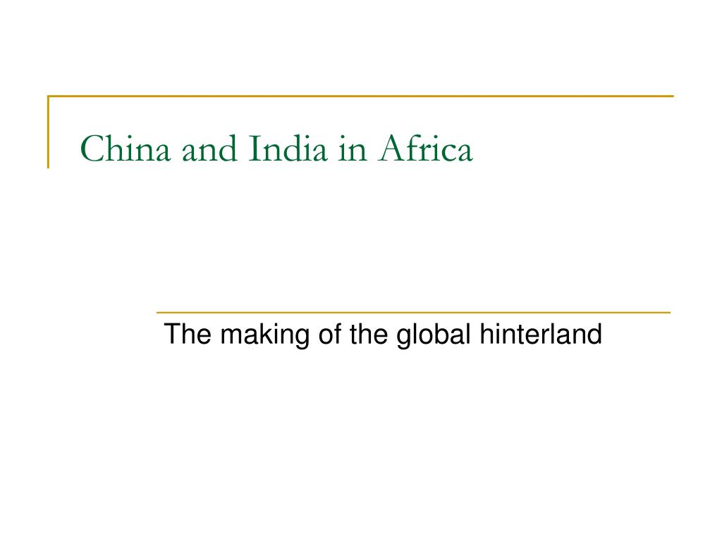 china and india in africa l.
