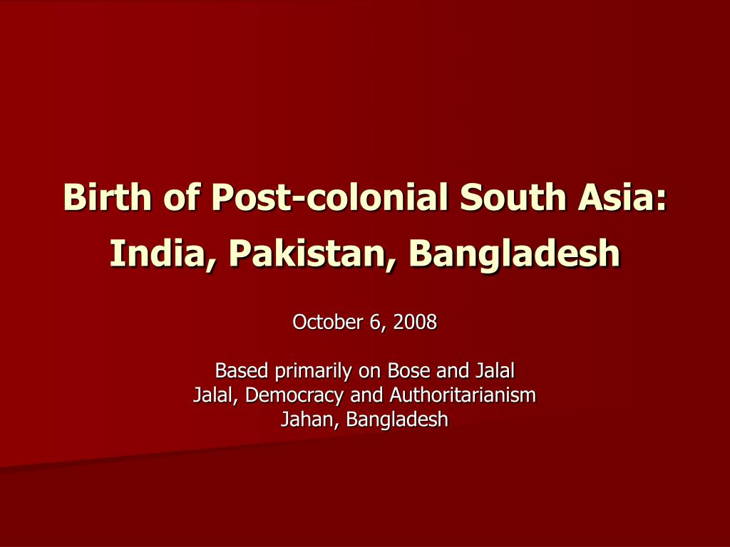 birth of post colonial south asia india pakistan bangladesh l.