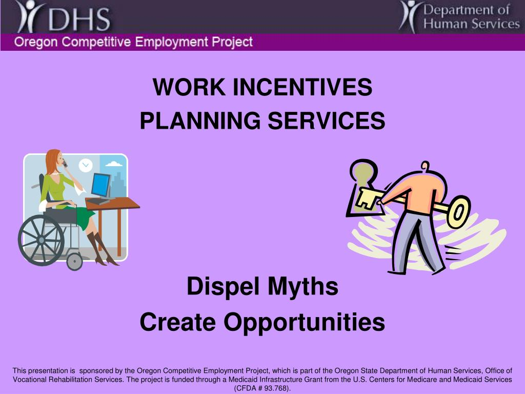 work incentives planning services dispel myths create opportunities l.