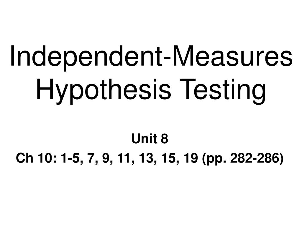 independent measures hypothesis testing l.