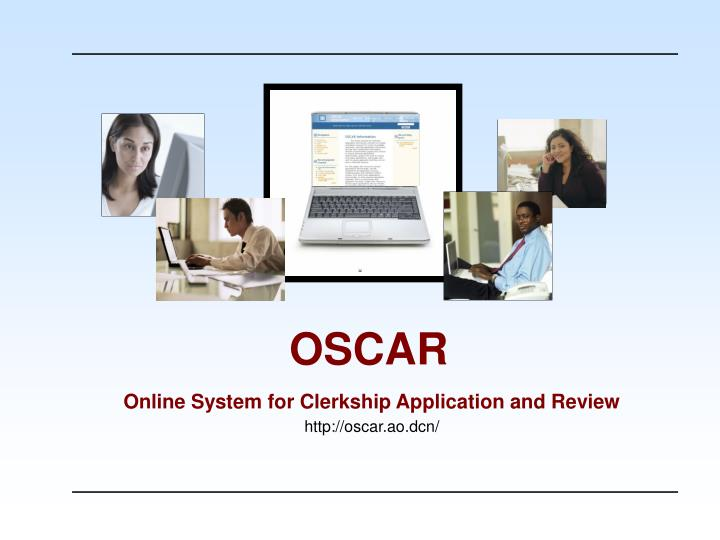 online system for clerkship application and review http oscar ao dcn n.