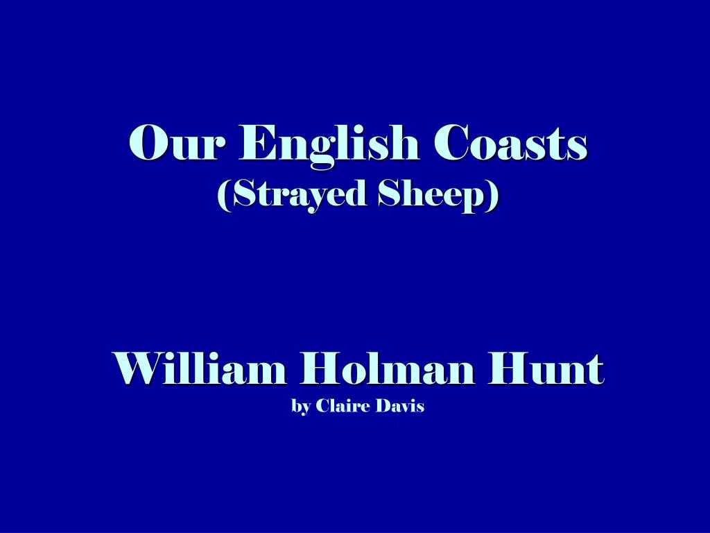 our english coasts strayed sheep william holman hunt by claire davis l.
