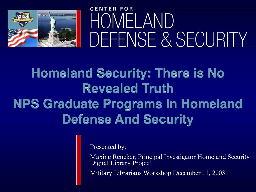 homeland security there is no revealed truth nps graduate programs in homeland defense and security l.