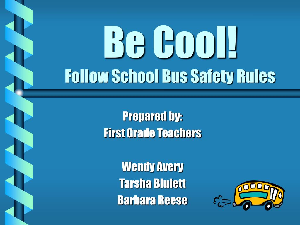 be cool follow school bus safety rules l.