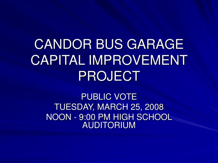 candor bus garage capital improvement project n.