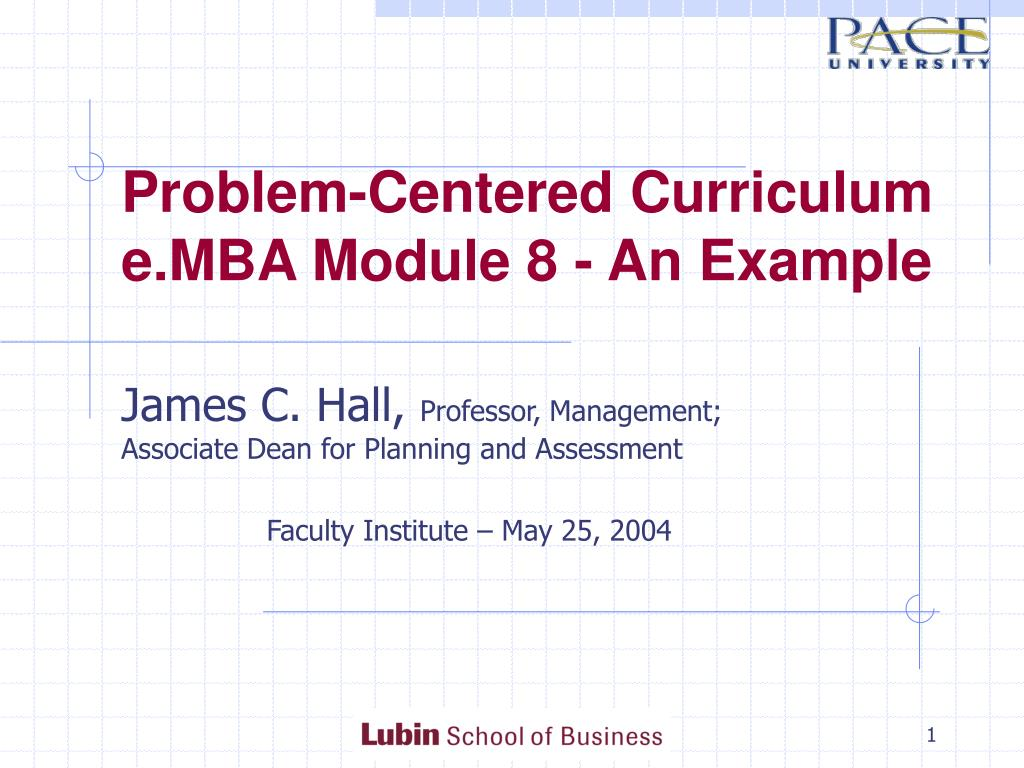 problem centered curriculum e mba module 8 an example l.