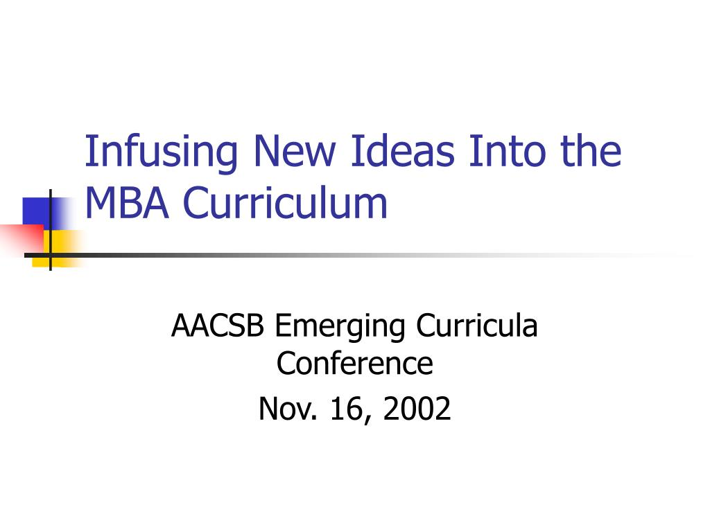 infusing new ideas into the mba curriculum l.