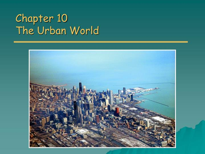 chapter 10 the urban world n.