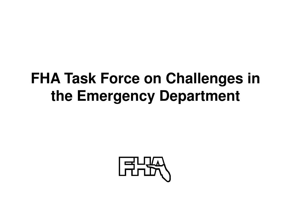 fha task force on challenges in the emergency department l.