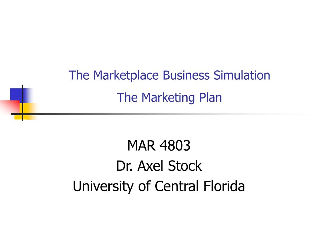 the marketplace business simulation the marketing plan l.