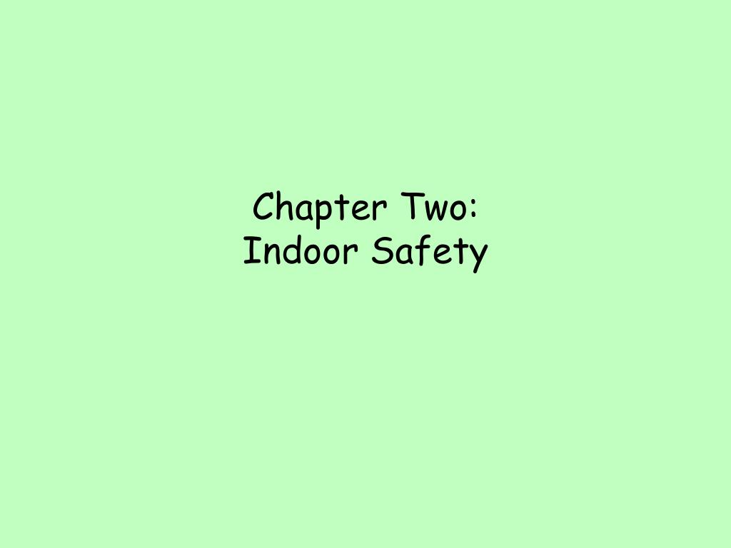 chapter two indoor safety l.