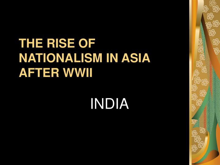 the rise of nationalism in asia after wwii n.
