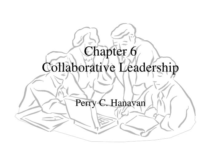 chapter 6 collaborative leadership n.