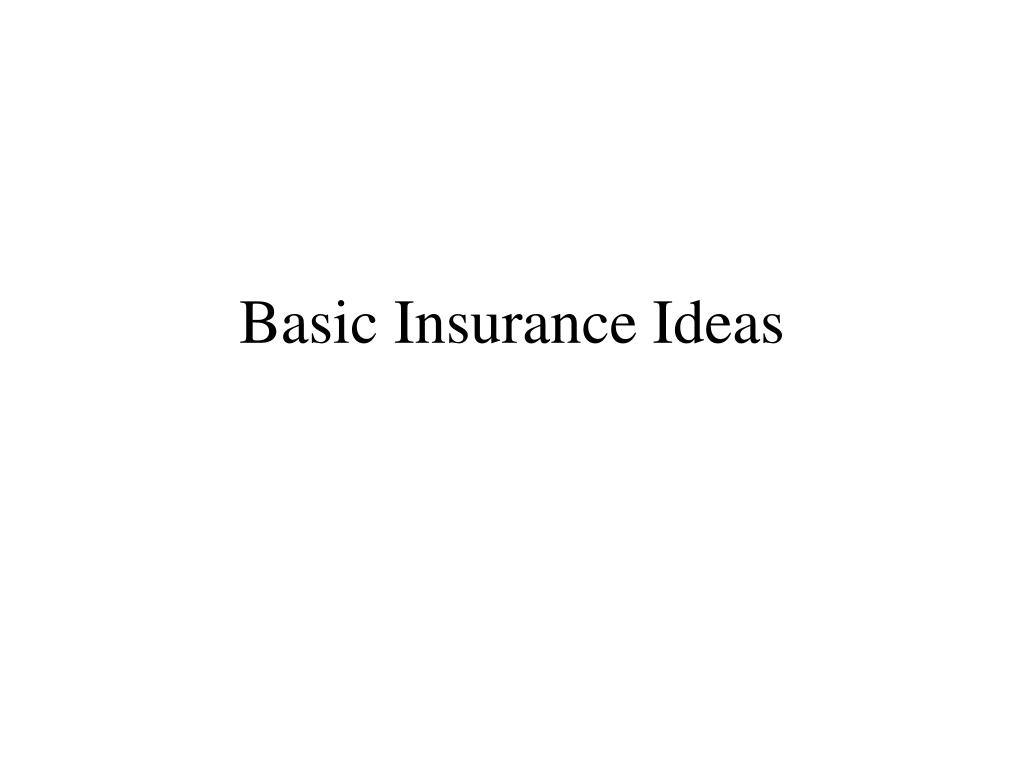 basic insurance ideas l.